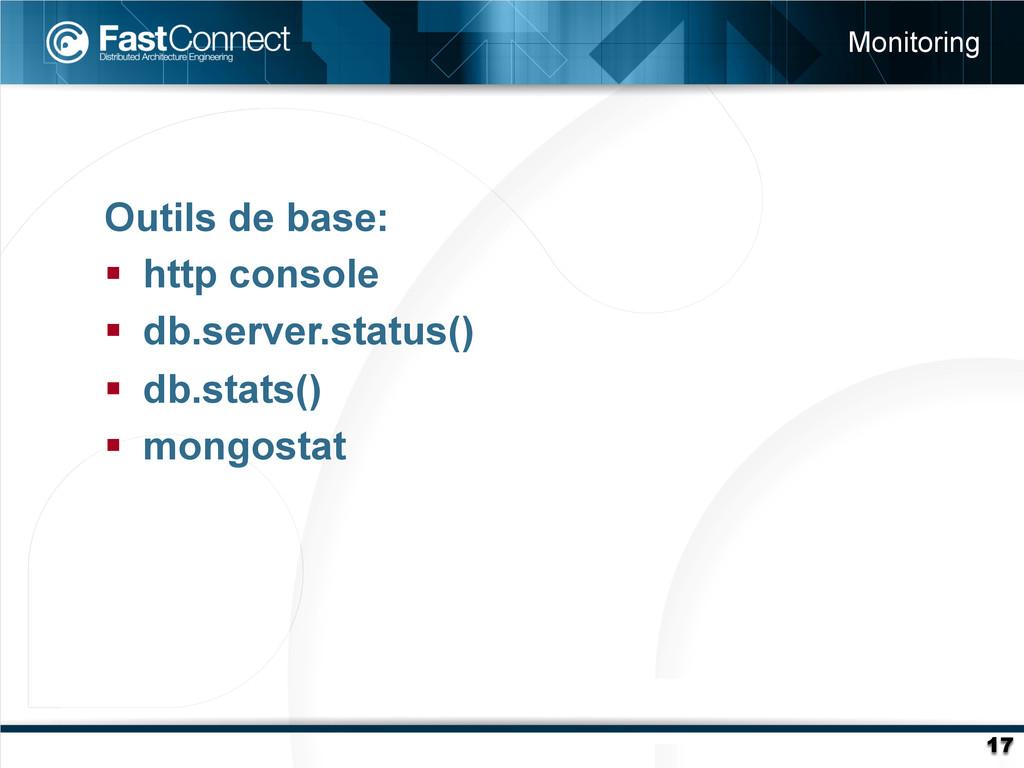 Outils de base: § http console § db.server....