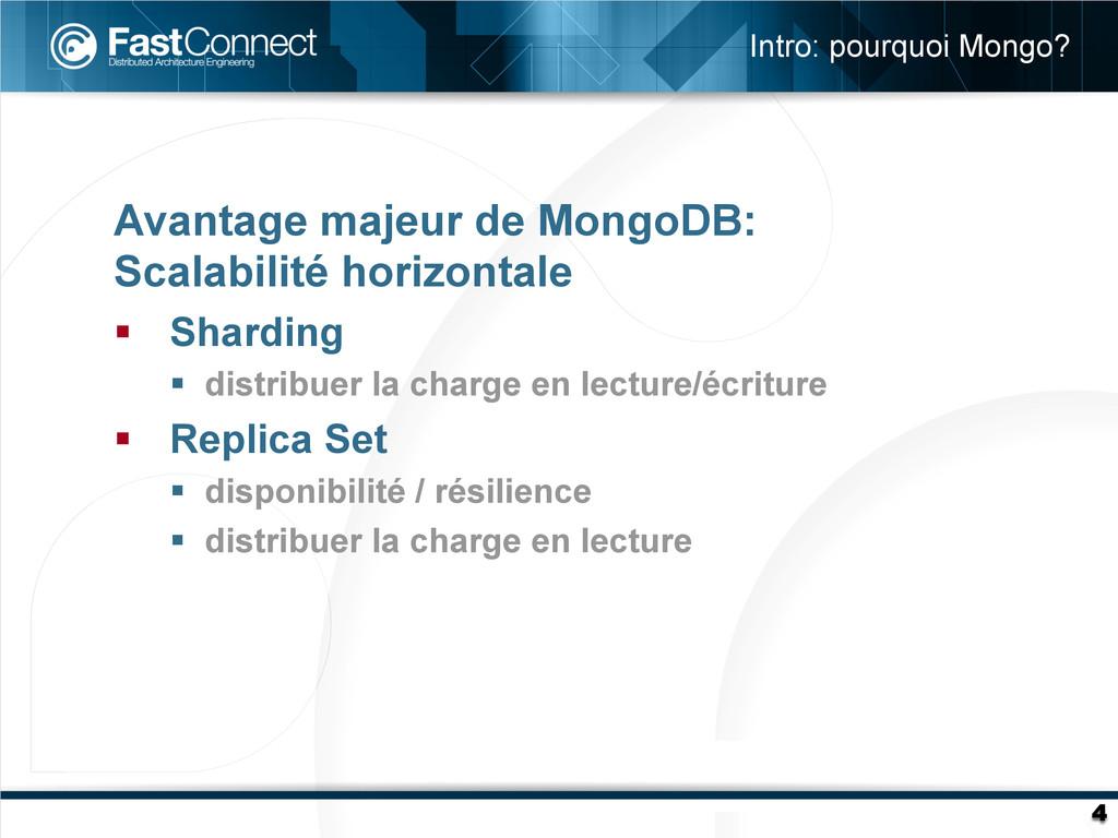 Avantage majeur de MongoDB: Scalabilité horizon...