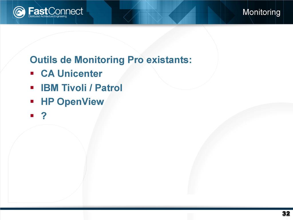 Outils de Monitoring Pro existants: § CA Unic...
