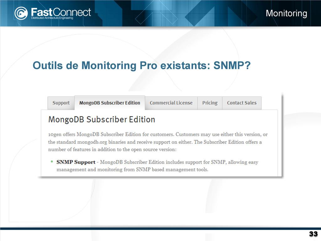 Outils de Monitoring Pro existants: SNMP? Monit...