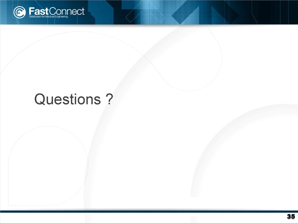 35 Questions ?