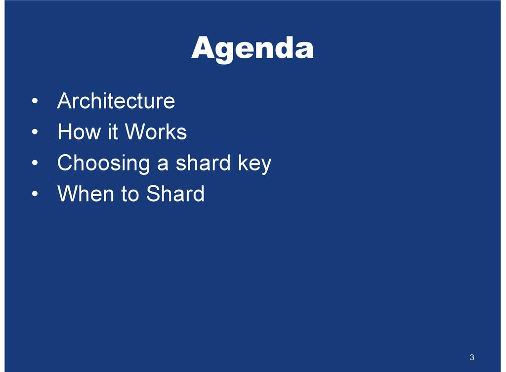 Agenda Architecture How it Works Choosing a sha...