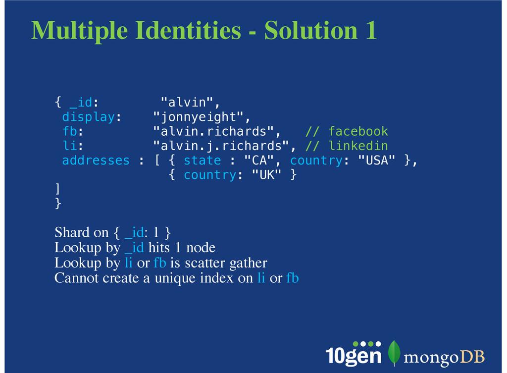 "Multiple Identities - Solution 1 { _id: ""alvin""..."