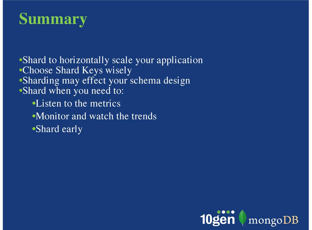 Summary Shard to horizontally scale your applic...