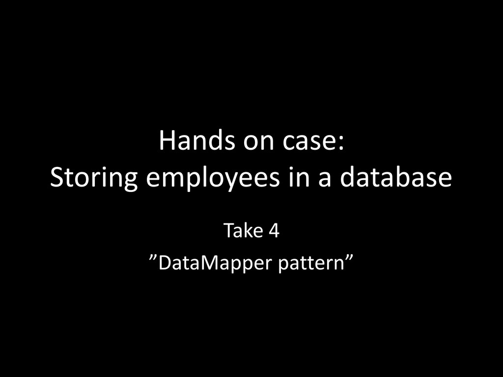 Hands on case: Storing employees in a database ...