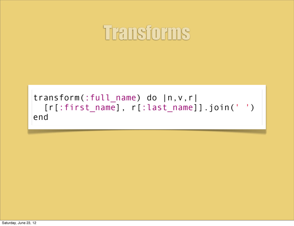 transform(:full_name) do |n,v,r| [r[:first_name...