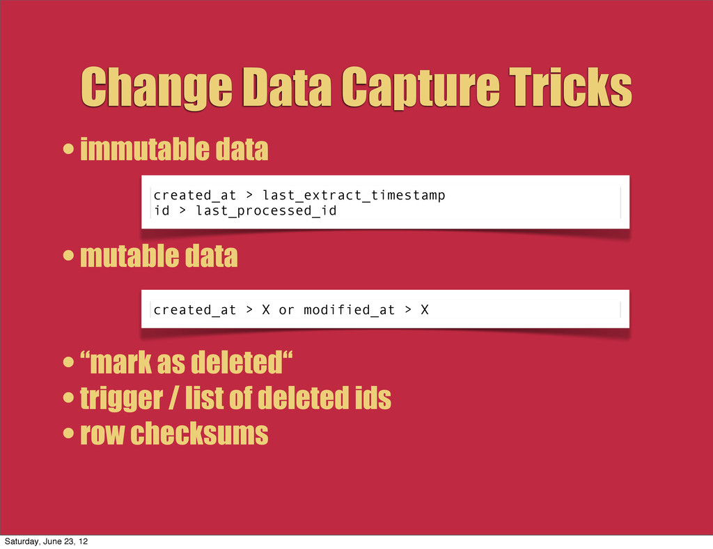 Change Data Capture Tricks • immutable data • m...