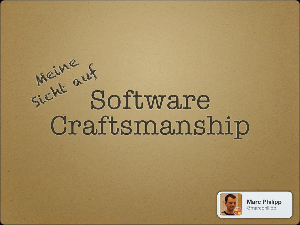 Software Craftsmanship Meine Sicht auf