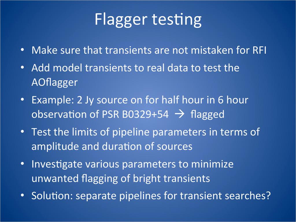 Flagger tesCng • Make sure that tra...