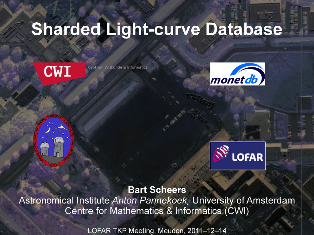 Sharded Light-curve Database Bart Scheers Astro...