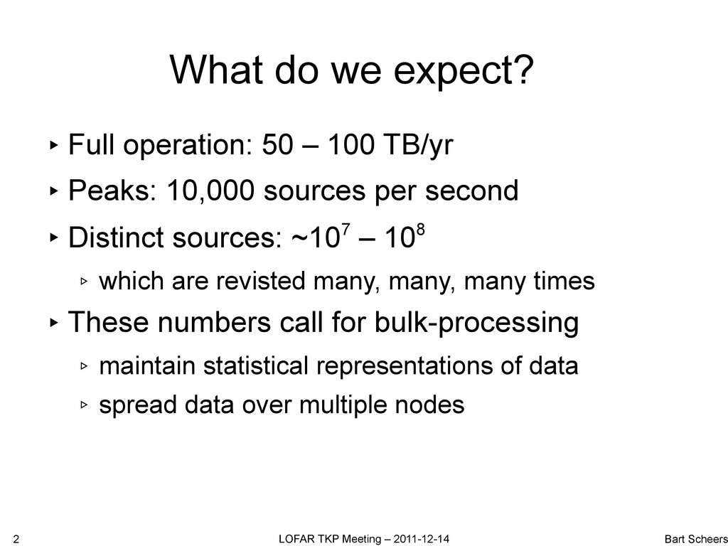 What do we expect? ▸ Full operation: 50 – 100 T...