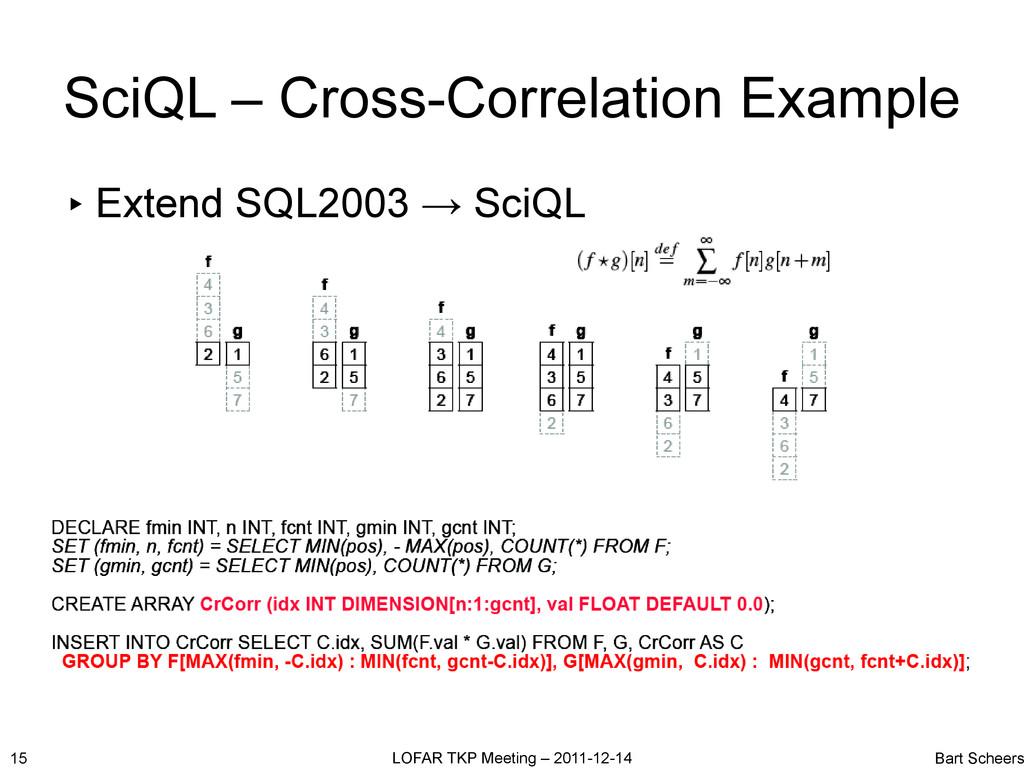 SciQL – Cross-Correlation Example ▸ Extend SQL2...