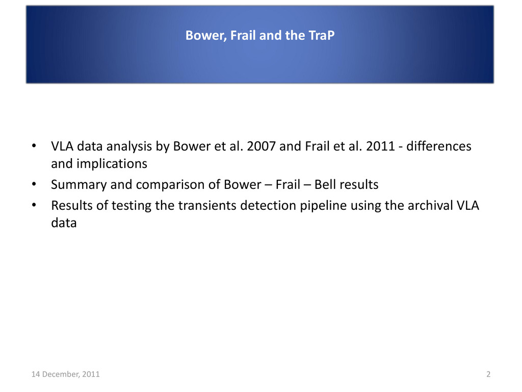 • VLA data analysis by Bower et al. 2007 and Fr...