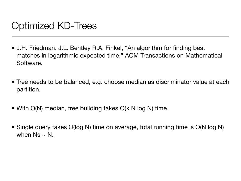 Optimized KD-Trees • J.H. Friedman. J.L. Bentle...