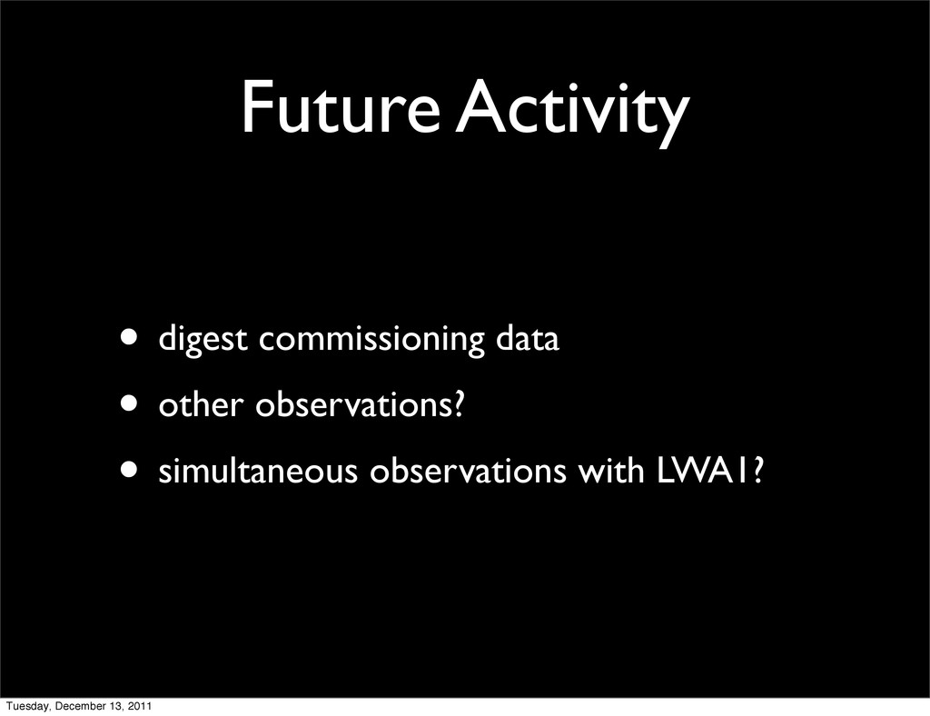 Future Activity • digest commissioning data • o...
