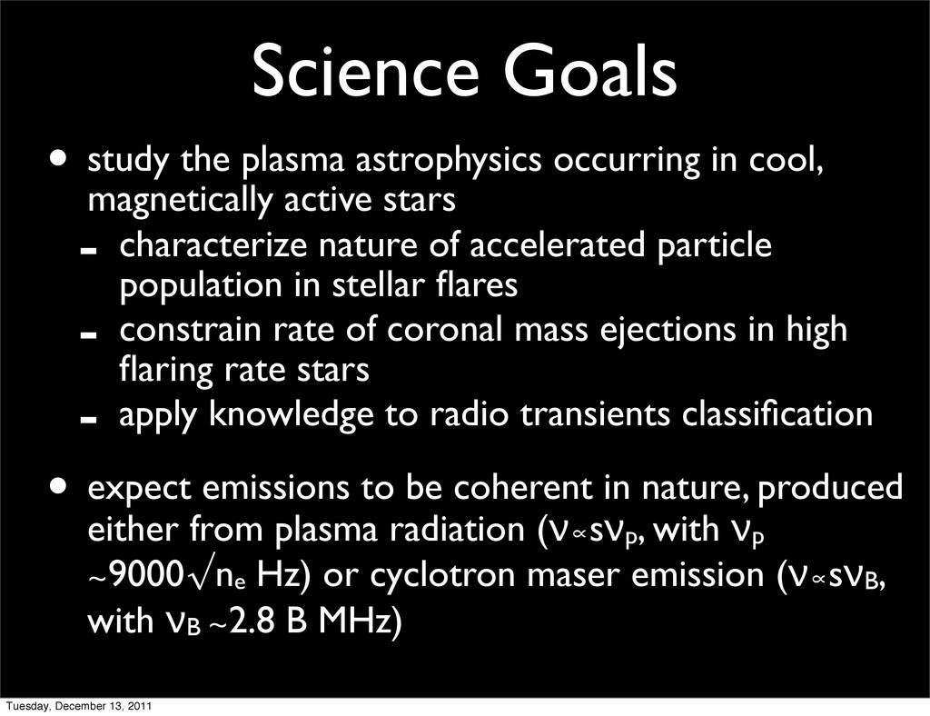 Science Goals • study the plasma astrophysics o...