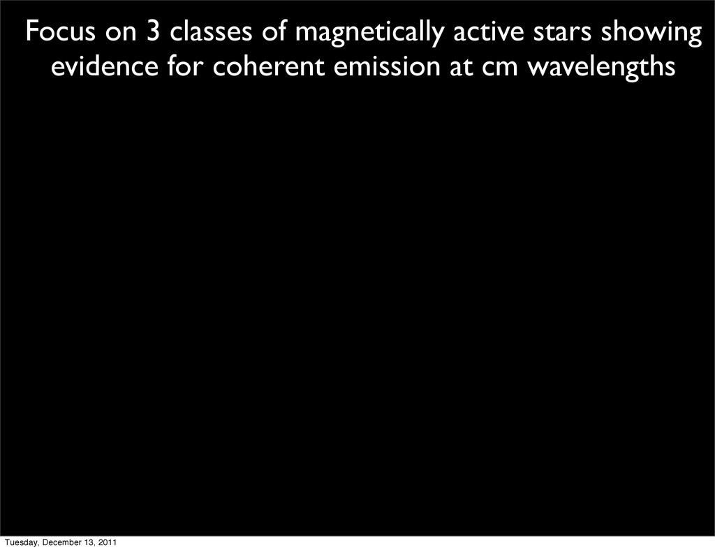 Focus on 3 classes of magnetically active stars...