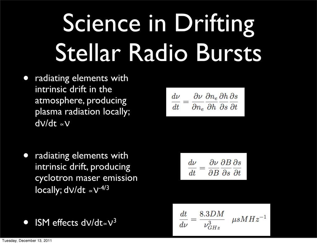 Science in Drifting Stellar Radio Bursts • radi...