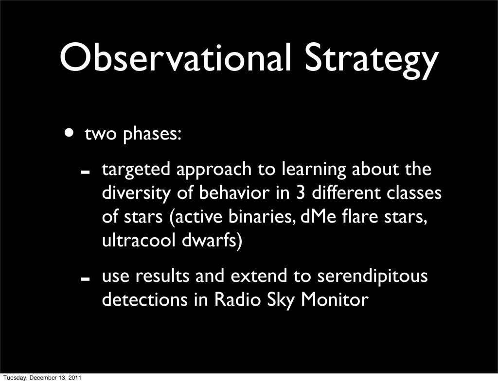Observational Strategy • two phases: - targeted...