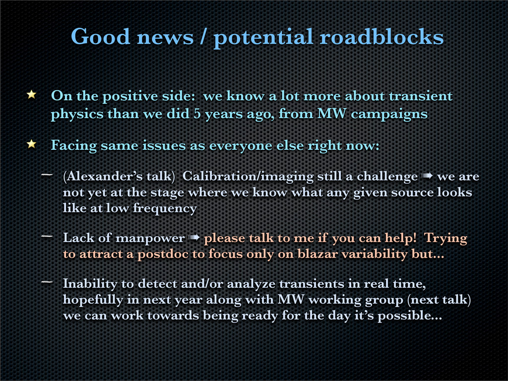 Good news / potential roadblocks On the positiv...
