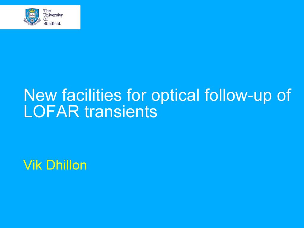 New facilities for optical follow-up of LOFAR t...
