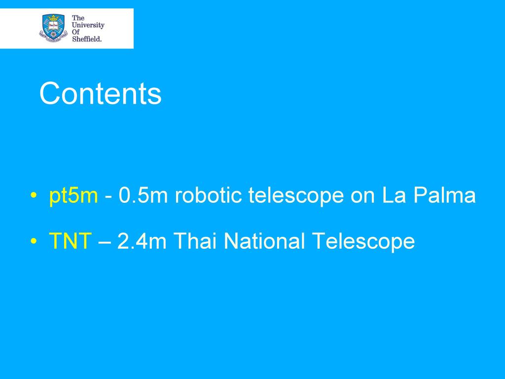 Contents • pt5m - 0.5m robotic telescope on La...