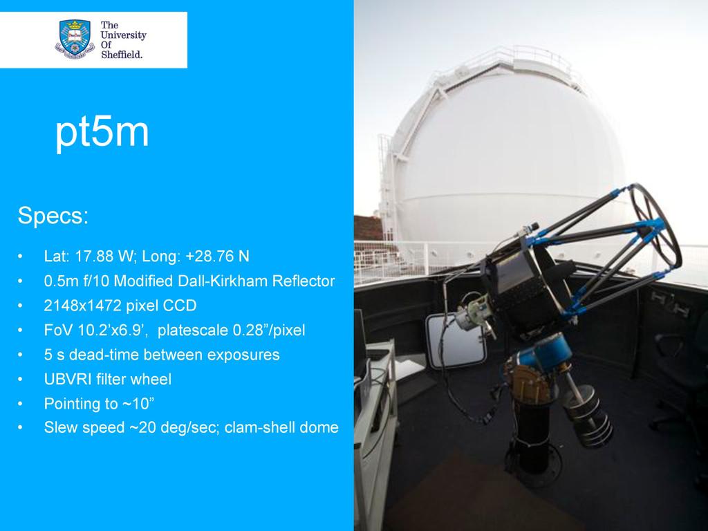 pt5m Specs: • Lat: 17.88 W; Long: +28.76 N • ...