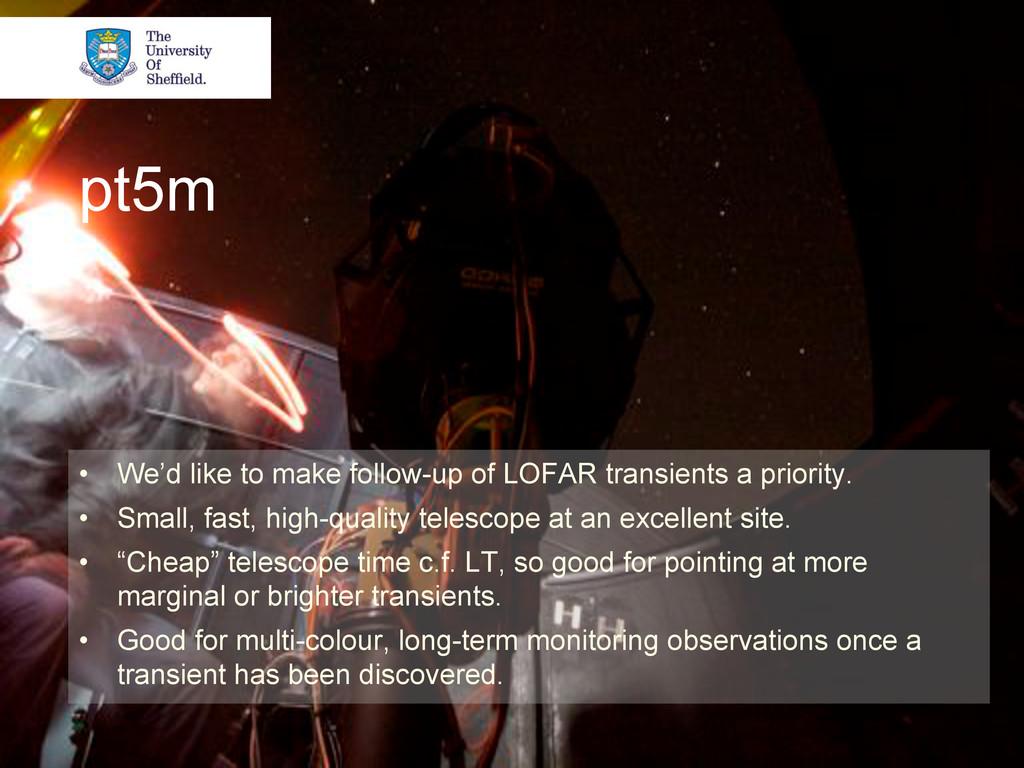 pt5m • We'd like to make follow-up of LOFAR tr...