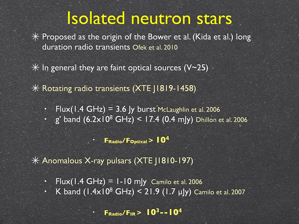Isolated neutron stars Proposed as the origin o...
