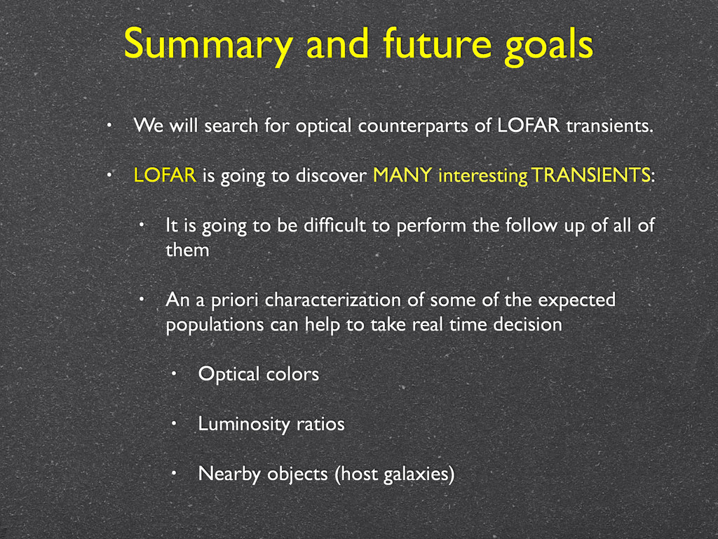 Summary and future goals • We will search for o...