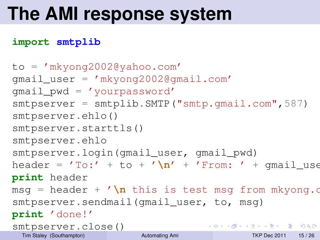 The AMI response system import smtplib to = 'mk...