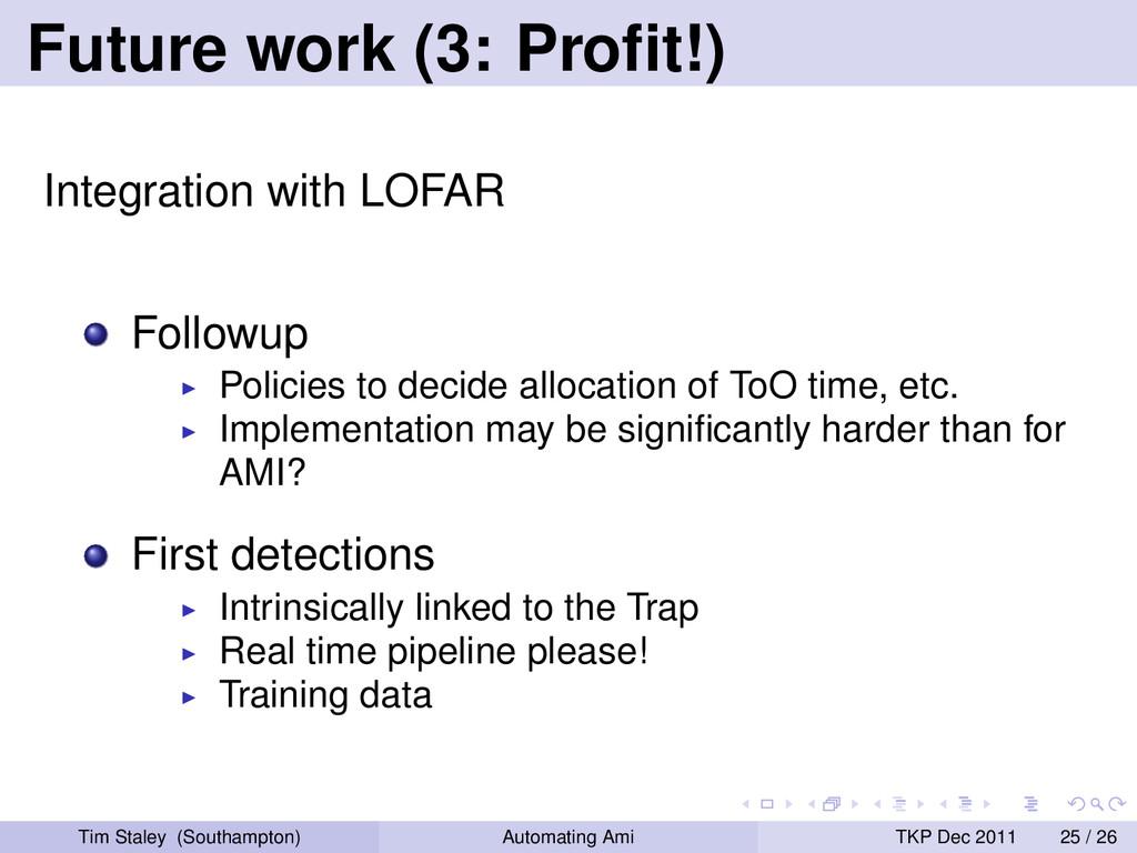 Future work (3: Profit!) Integration with LOFAR ...