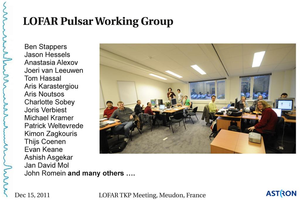 LOFAR Pulsar Working Group Ben Stappers Jason H...