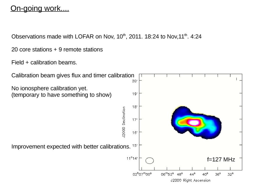 On-going work.... Observations made with LOFAR ...