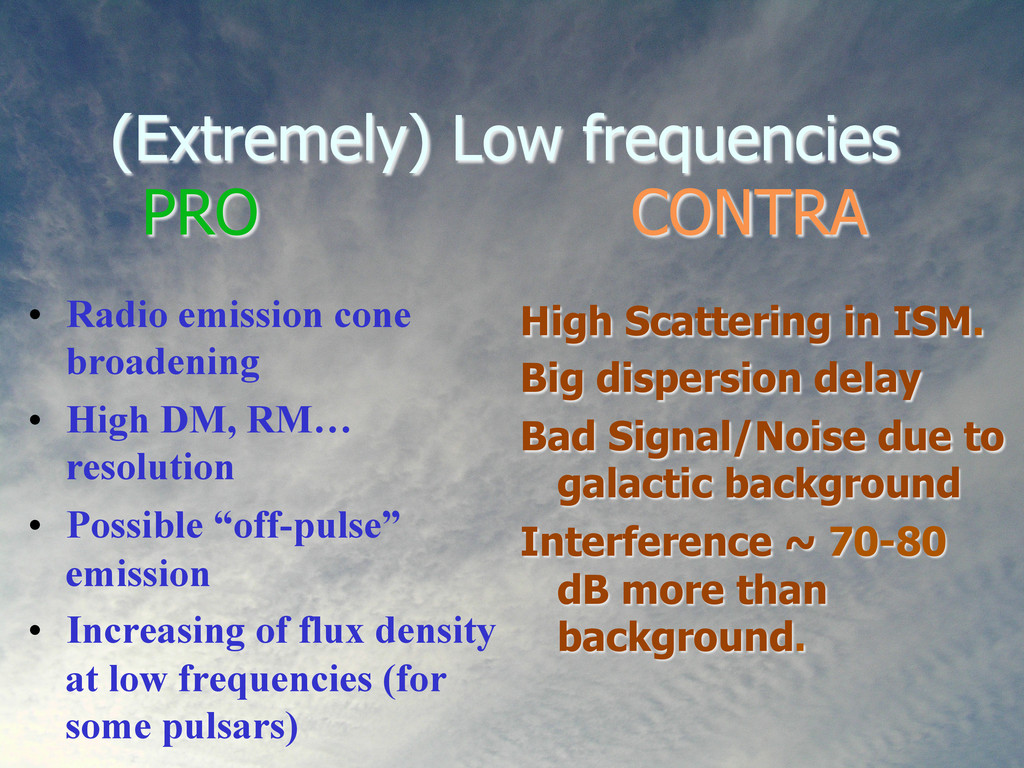 (Extremely) Low frequencies PRO CONTRA • Radio...