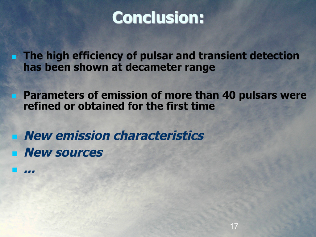 17 Conclusion:  The high efficiency of pulsar...