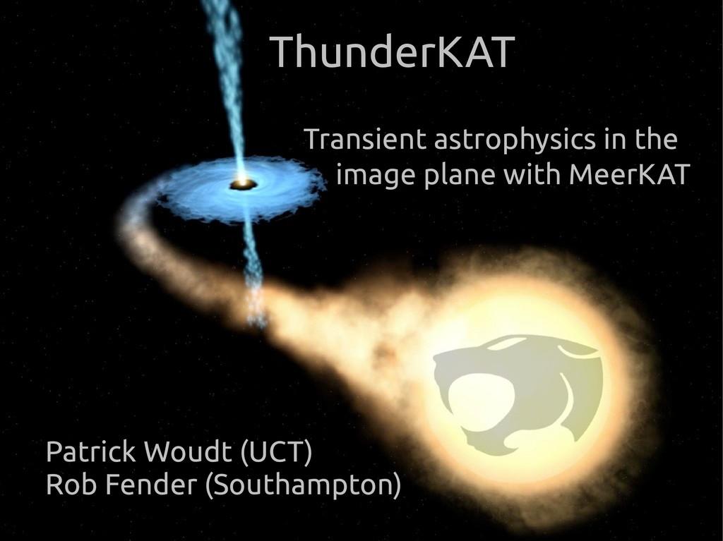 ThunderKAT Transient astrophysics in the image ...