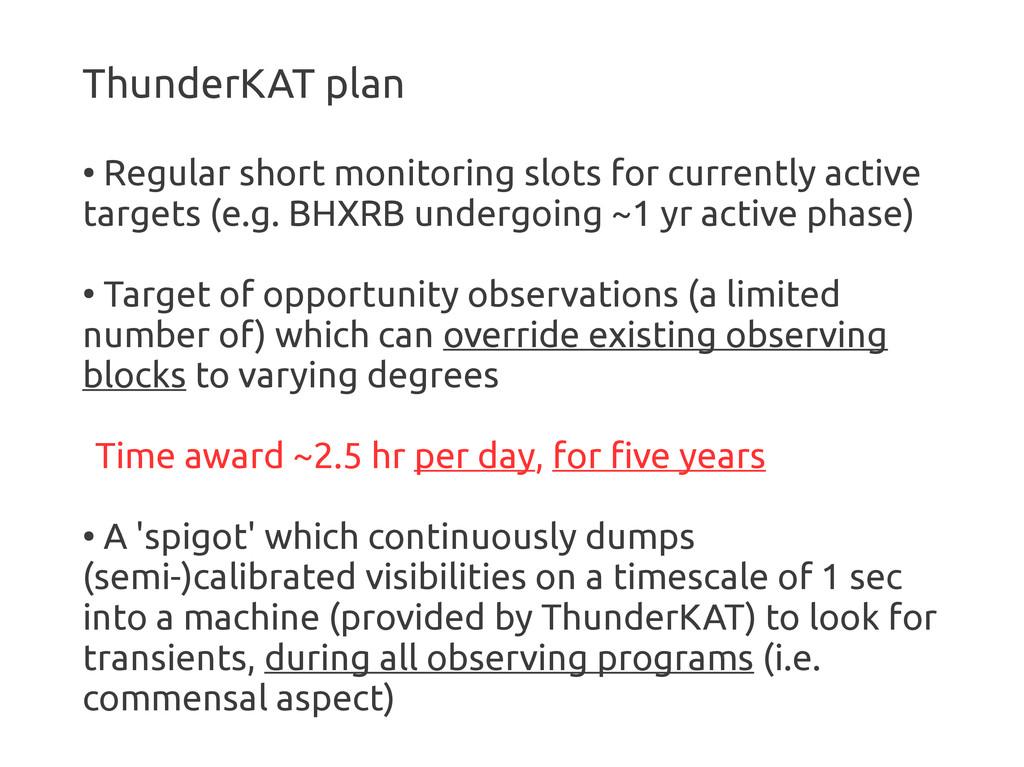 ThunderKAT plan ● Regular short monitoring slot...