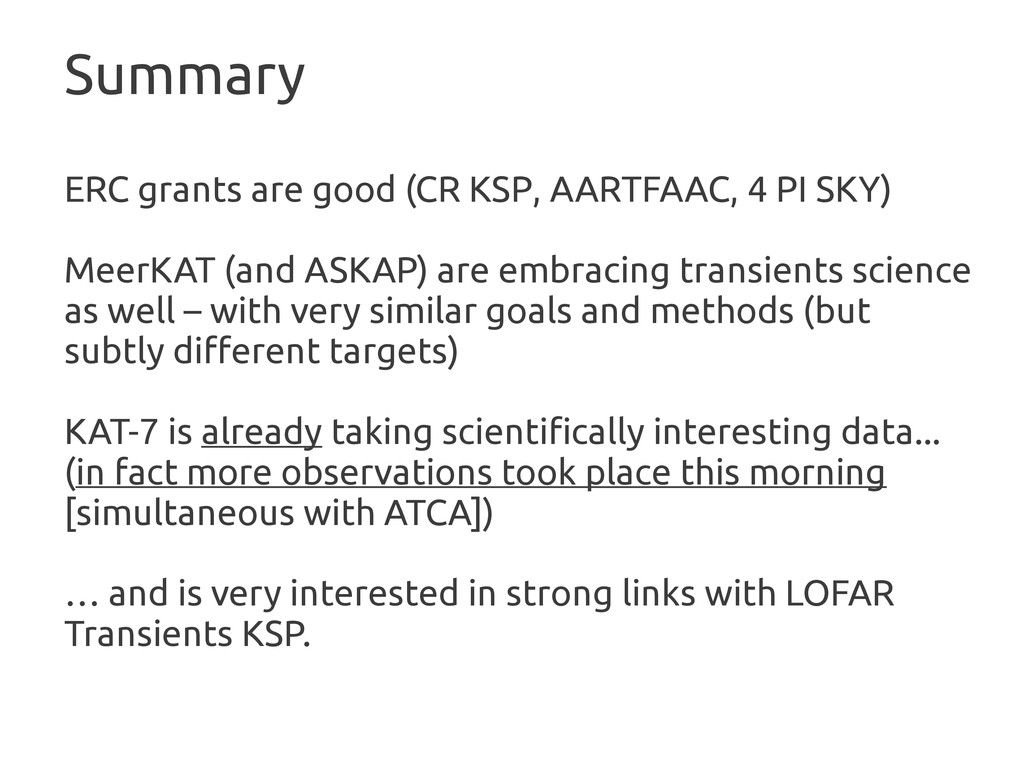 Summary ERC grants are good (CR KSP, AARTFAAC, ...