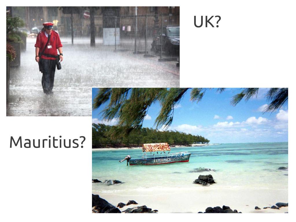 UK? Mauritius?