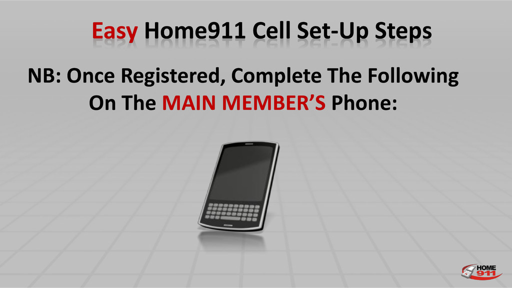 Easy Home911 Cell Set-Up Steps NB: Once Registe...