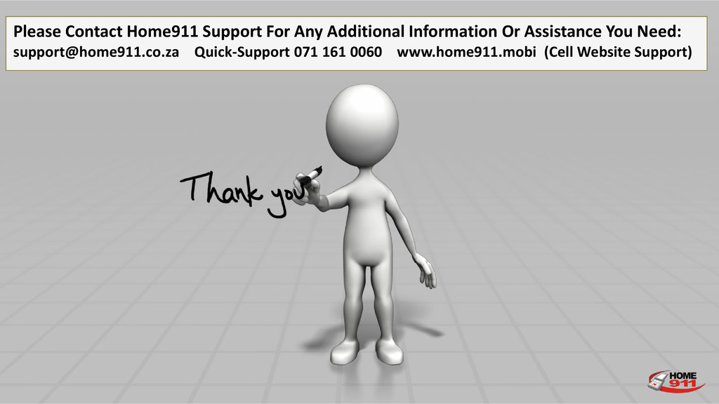 Please Contact Home911 Support For Any Addition...