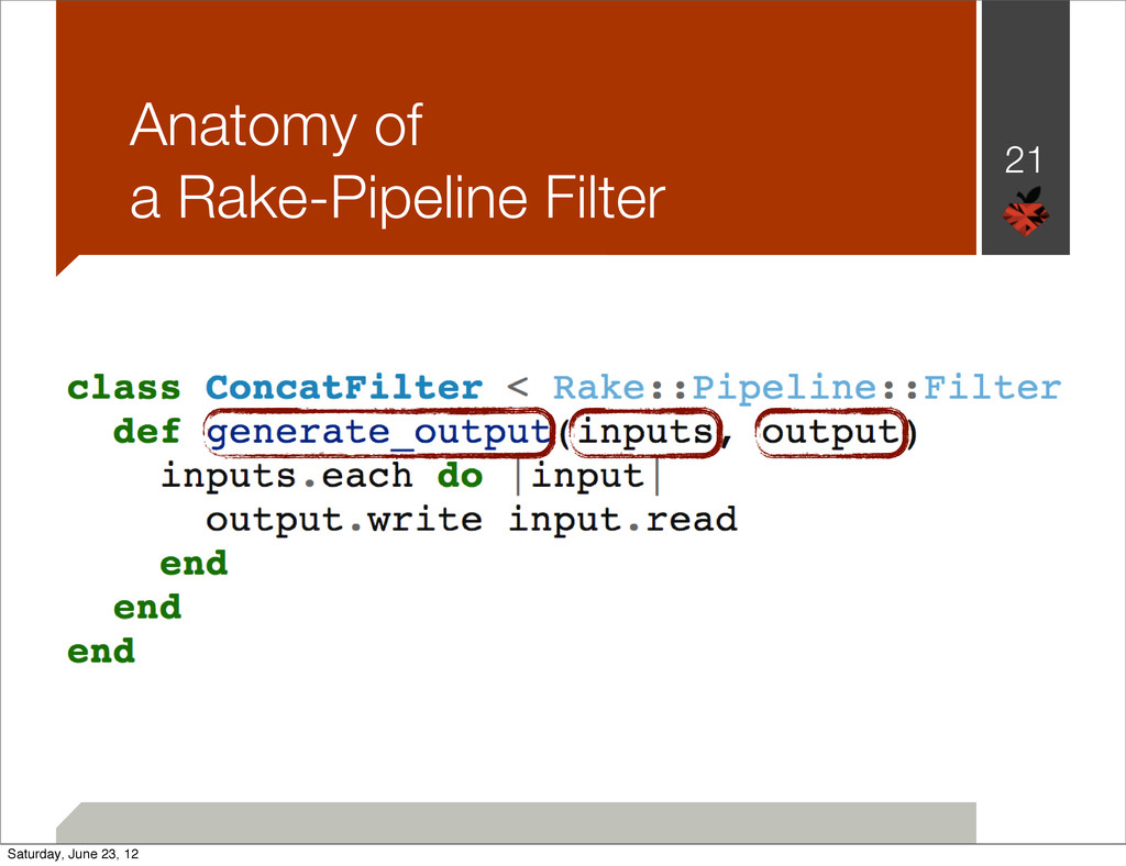 21 Anatomy of a Rake-Pipeline Filter Saturday, ...