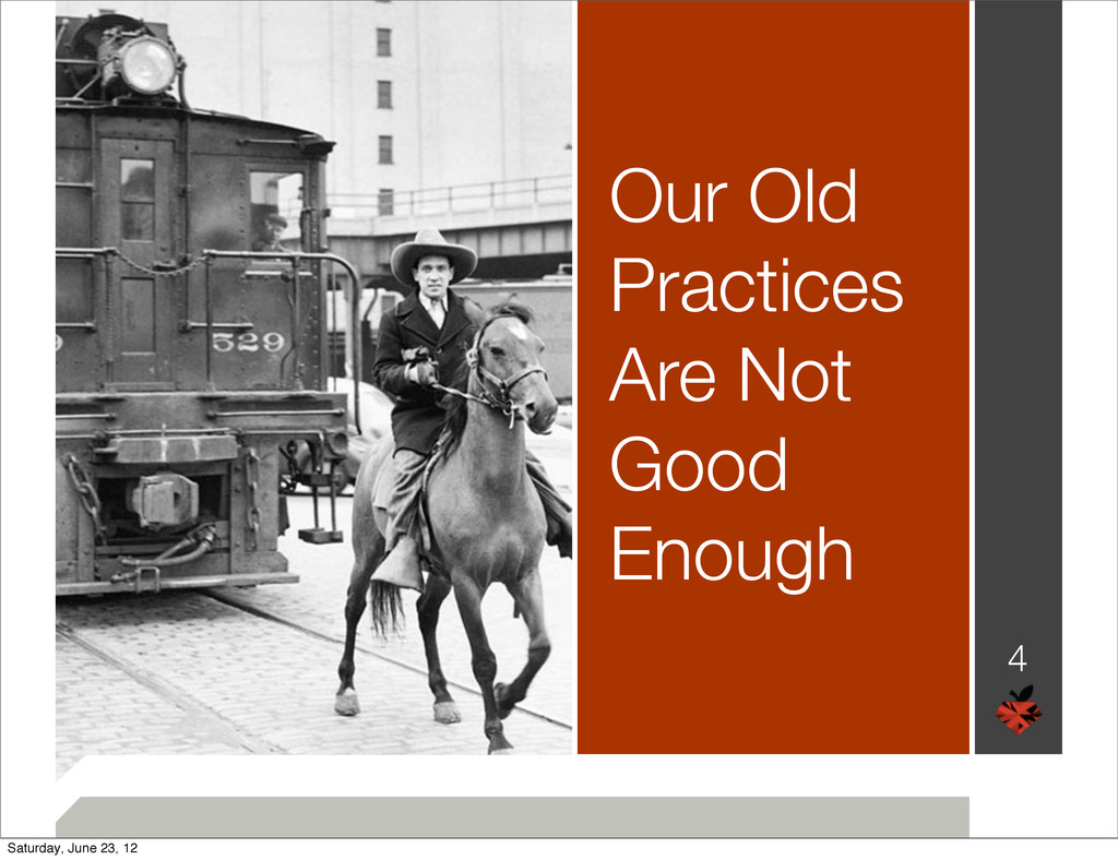 Our Old Practices Are Not Good Enough 4 Saturda...
