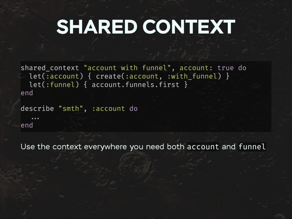 """SHARED CONTEXT shared_context """"account with fun..."""