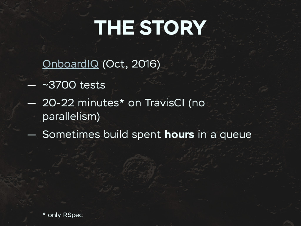 THE STORY OnboardIQ (Oct, 2016) — ~3700 tests —...