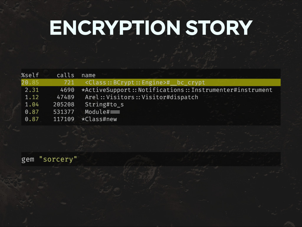 ENCRYPTION STORY %self calls name 20.85 721 <Cl...