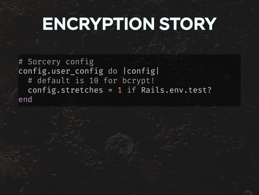 ENCRYPTION STORY # Sorcery config config.user_c...