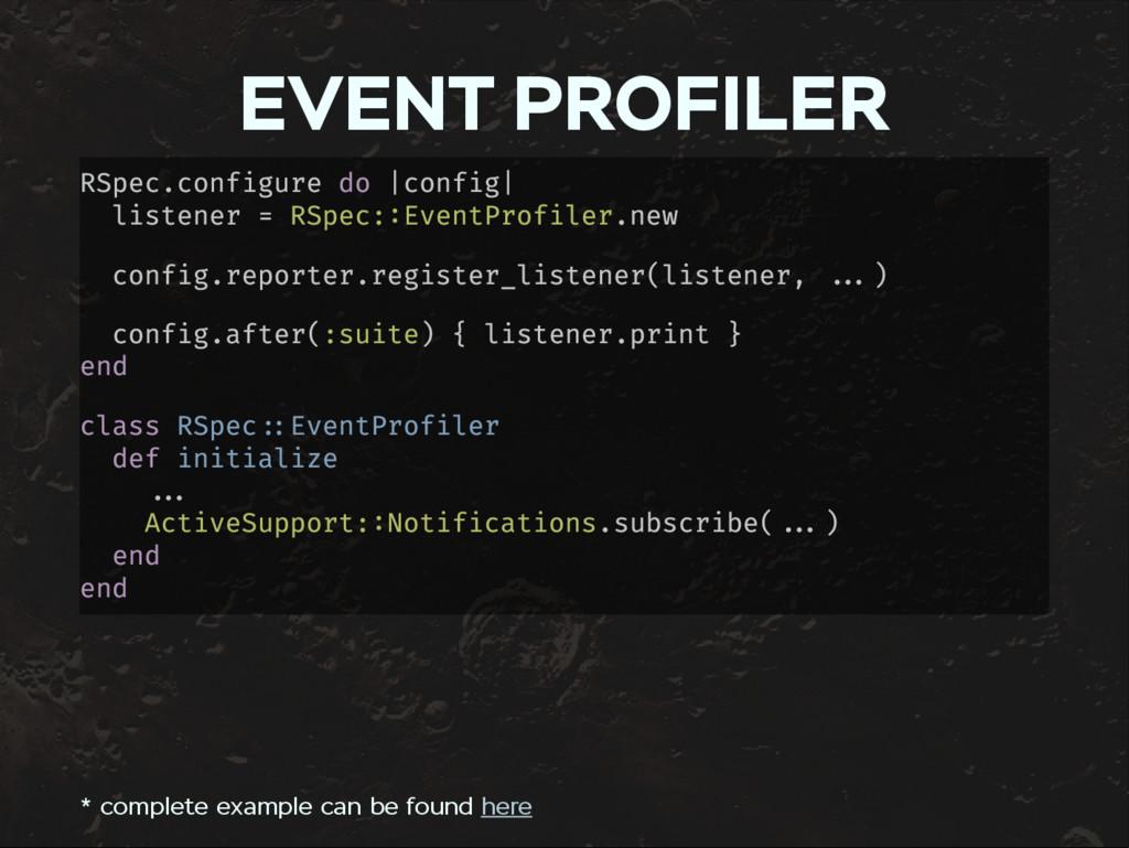 EVENT PROFILER RSpec.configure do |config| list...