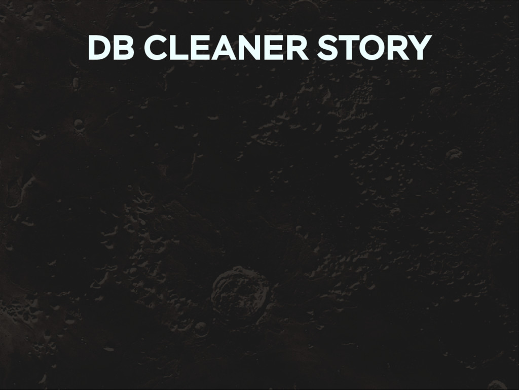 DB CLEANER STORY